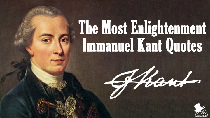 The Most Enlightenment Immanuel Kant Quotes