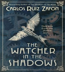 Carlos Ruiz Zafón - The Watcher in the Shadows Quotes
