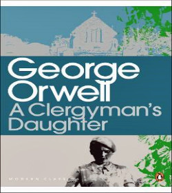 George Orwell - A Clergyman's Daughter Quotes