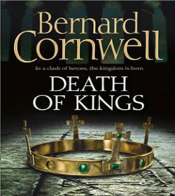 Bernard Cornwell - Death of Kings Quotes