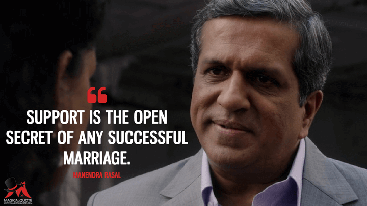 Support is the open secret of any successful marriage. - Manendra Rasal (Sense8 Quotes)