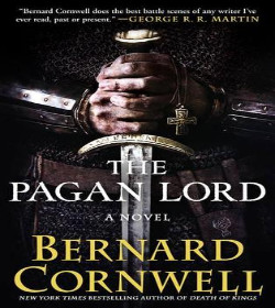 Bernard Cornwell - The Pagan Lord Quotes