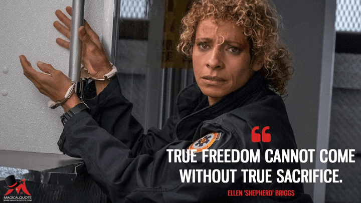 True freedom cannot come without true sacrifice. - Ellen 'Shepherd' Briggs (Blindspot Quotes)