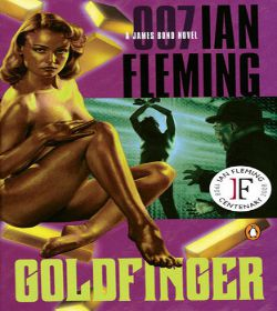 Ian Fleming - Goldfinger Quotes
