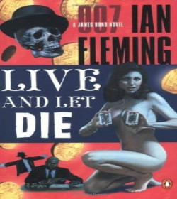 Ian Fleming - Live and Let Die Quotes