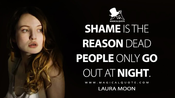 Shame is the reason dead people only go out at night. - Laura Moon (American Gods Quotes)