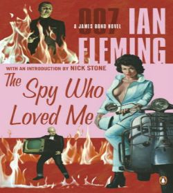 Ian Fleming - The Spy Who Loved Me Quotes