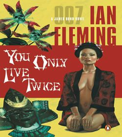 Ian Fleming - You Only Live Twice Quotes