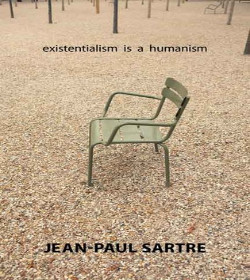 Jean-Paul Sartre - Existentialism is a Humanism Quotes