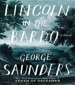 George Saunders - Lincoln in the Bardo Quotes