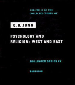 Carl Jung - The Psychology and Religion: West and East Quotes