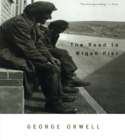 George Orwell - The Road to Wigan Pier Quotes