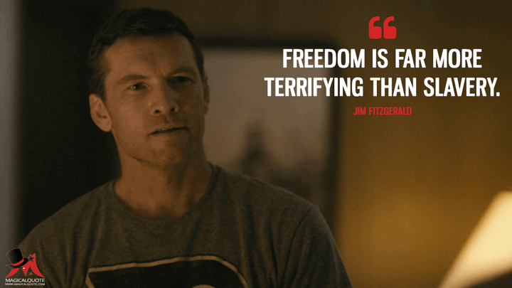 Freedom is far more terrifying than slavery. - Jim Fitzgerald (Manhunt: Unabomber Quotes)