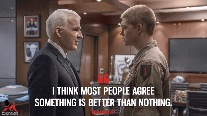 I think most people agree something is better than nothing. - Norm Oglesby (Billy Lynn's Long Halftime Walk Quotes)