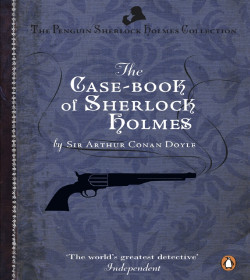 Arthur Conan Doyle - The Case-Book of Sherlock Holmes Quotes