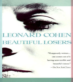 Leonard Cohen - Beautiful Losers Quotes