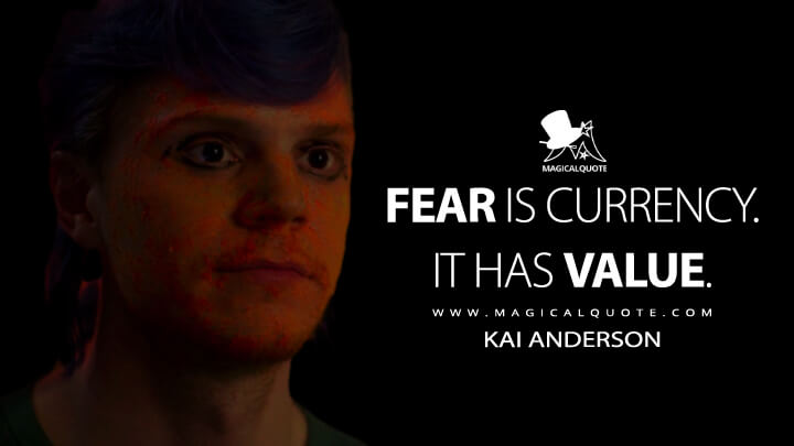 Fear is currency. It has value. - Kai Anderson (American Horror Story Quotes)