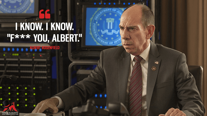 """I know. I know. """"F*** you, Albert."""" - Albert Rosenfield (Twin Peaks Quotes)"""