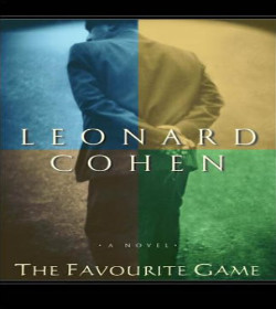 Leonard Cohen - The Favourite Game Quotes