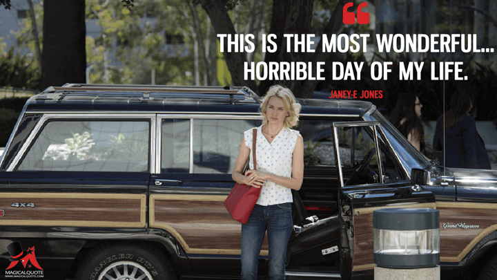 This is the most wonderful... horrible day of my life. This is the most wonderful... horrible day of my life. - Janey-E Jones (Twin Peaks Quotes)