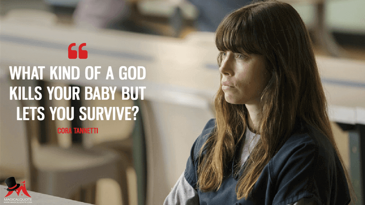 What kind of a god kills your baby but lets you survive? - Cora Tannetti (The Sinner Quotes)