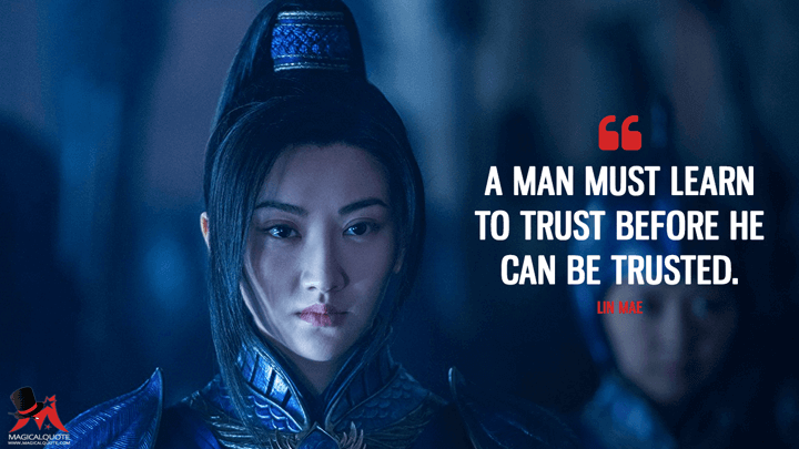 A man must learn to trust before he can be trusted. - Lin Mae (The Great Wall Quotes)