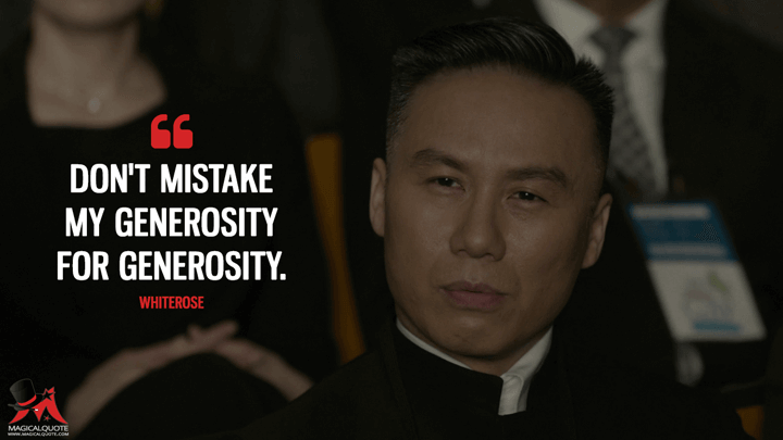 Don't mistake my generosity for generosity. - Whiterose (Mr. Robot Quotes)