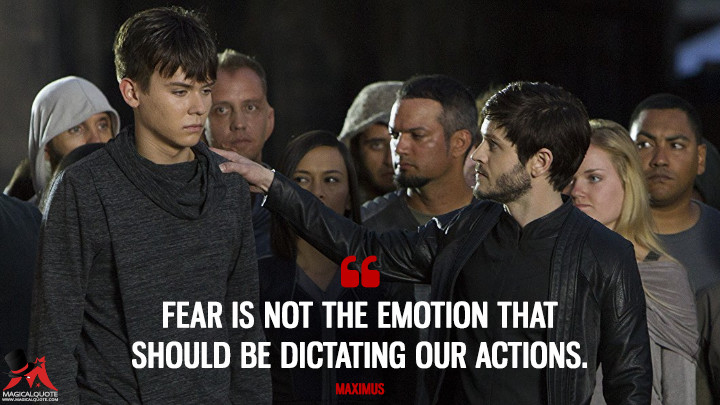 Fear is not the emotion that should be dictating our actions. - Maximus (Inhumans Quotes)