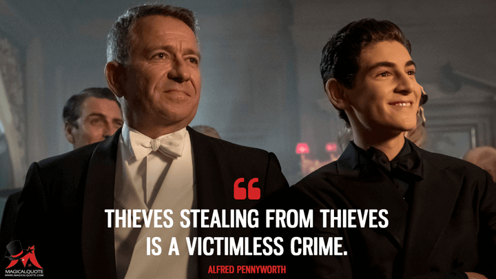 Thieves stealing from thieves is a victimless crime. - Alfred Pennyworth (Gotham Quotes)