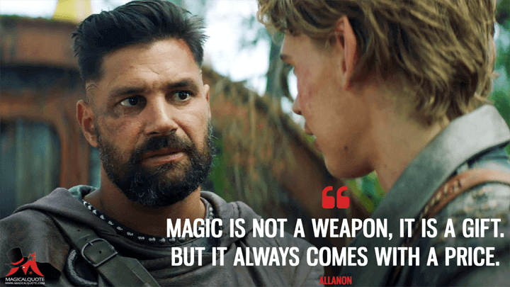 Magic is not a weapon, it is a gift. But it always comes with a price. - Allanon (The Shannara Chronicles Quotes)