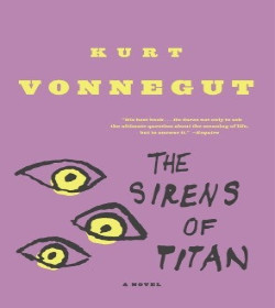 Kurt Vonnegut  - The Sirens of Titan Quotes
