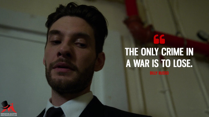 The only crime in a war is to lose. - Billy Russo (The Punisher Quotes)