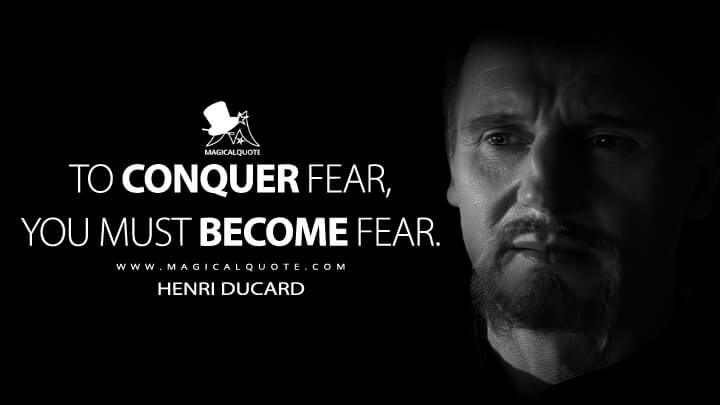 To conquer fear, you must become fear. - Henri Ducard (Batman Begins Quotes)