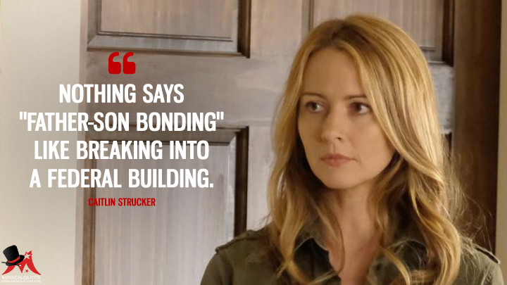 """Nothing says """"father-son bonding"""" like breaking into a federal building. - Caitlin Strucker (The Gifted Quotes)"""