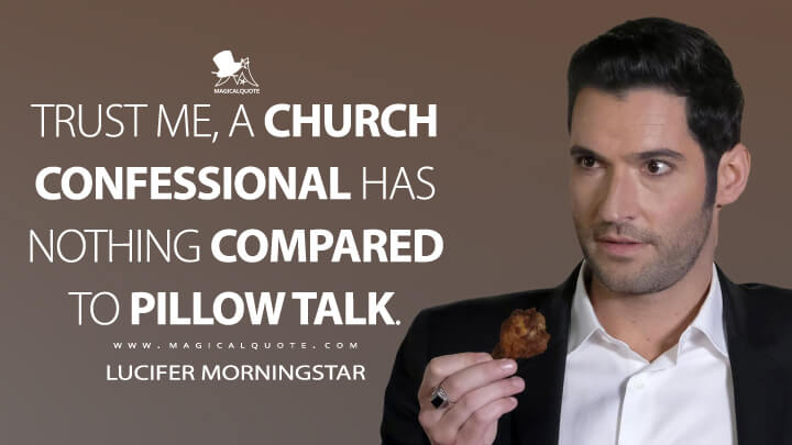 Trust me, a church confessional has nothing compared to pillow talk. - Lucifer Morningstar (Lucifer Quotes)