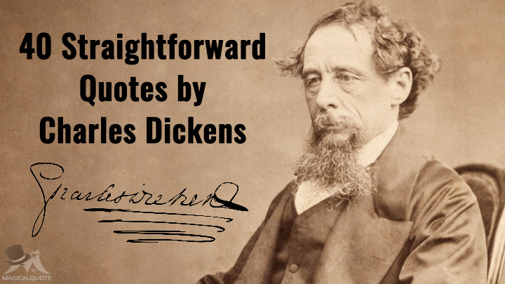 40 Straightforward Quotes by Charles Dickens