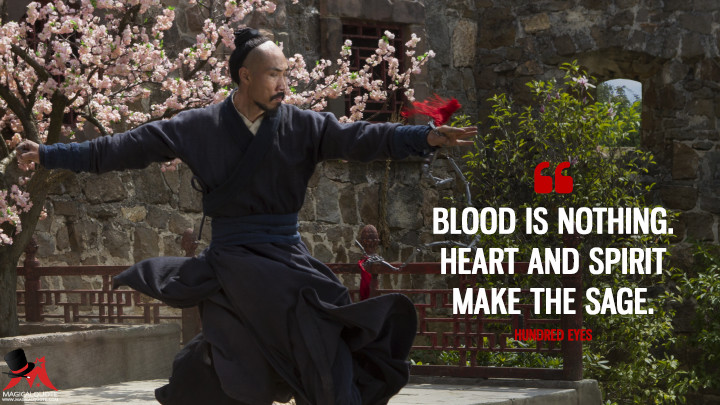 Blood is nothing. Heart and spirit make the sage. - Hundred Eyes (Marco Polo Quotes)