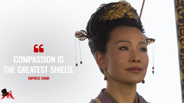 Compassion is the greatest shield. - Empress Chabi (Marco Polo Quotes)