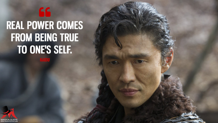 Real power comes from being true to one's self. - Kaidu (Marco Polo Quotes)
