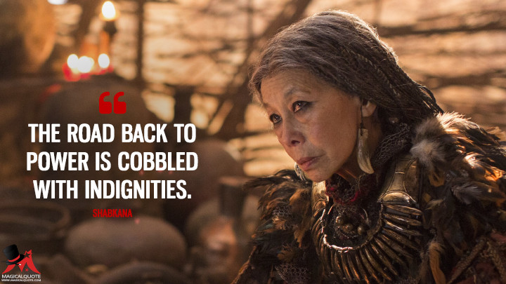 The road back to power is cobbled with indignities. - Shabkana (Marco Polo Quotes)