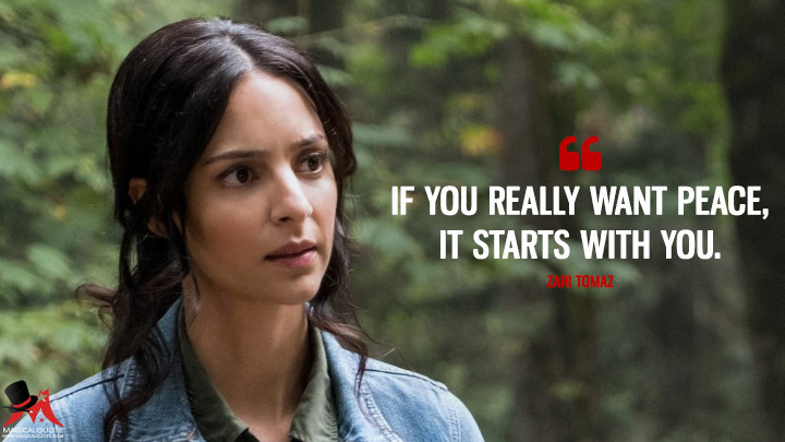 If you really want peace, it starts with you. - Zari Tomaz (Legends of Tomorrow Quotes)