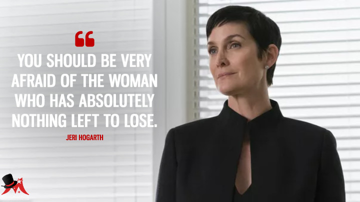 You should be very afraid of the woman who has absolutely nothing left to lose. - Jeri Hogarth (Jessica Jones Quotes)