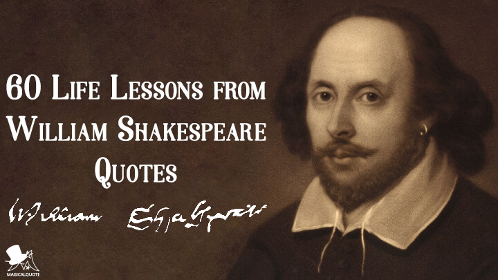 60 Life Lessons from William Shakespeare Quotes - MagicalQuote
