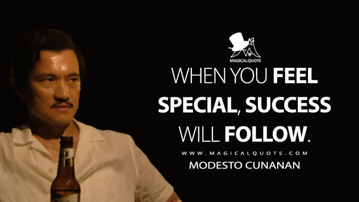 When you feel special, success will follow. - Modesto Cunanan (American Crime Story Quotes)