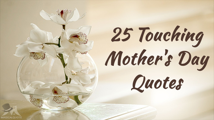 25 Touching Mother's Day Quotes