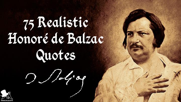 75 Realistic Honoré De Balzac Quotes Magicalquote
