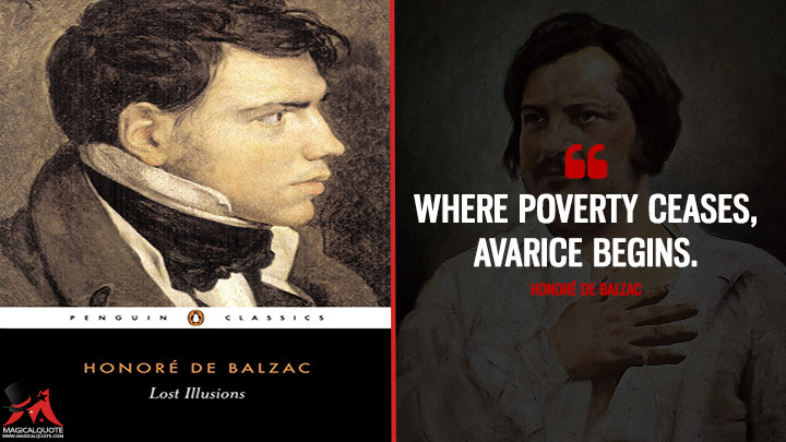 Where poverty ceases, avarice begins. - Honoré de Balzac (Lost Illusions Quotes)