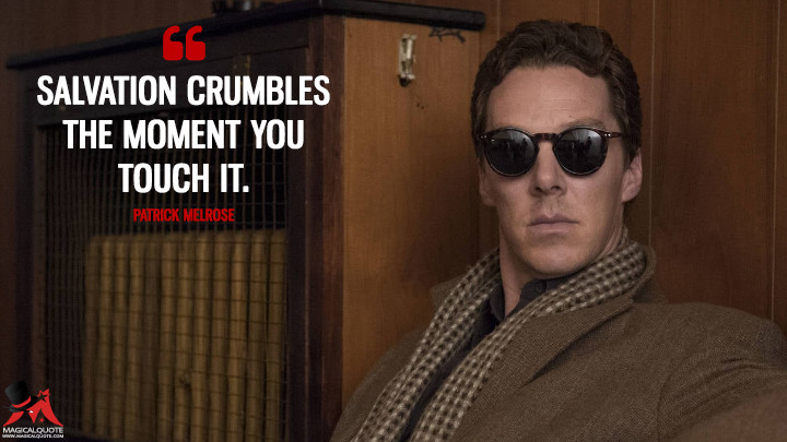 Salvation crumbles the moment you touch it. - Patrick Melrose (Patrick Melrose Quotes)