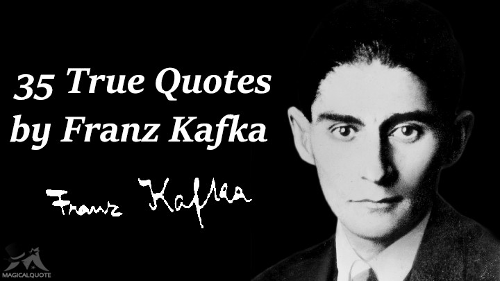 35 True Quotes by Franz Kafka