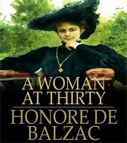 Honoré de Balzac - A Woman of Thirty Quotes